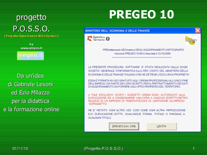 <ul><li>progetto </li></ul><ul><li>P.O.S.S.O. </li></ul><ul><li>(Progetto Open Source Slide Opinion) </li></ul><ul><li>by ...