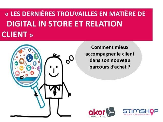 """Les dernières trouvailles en matière de """"digital in store"""" et """"relation client"""""""