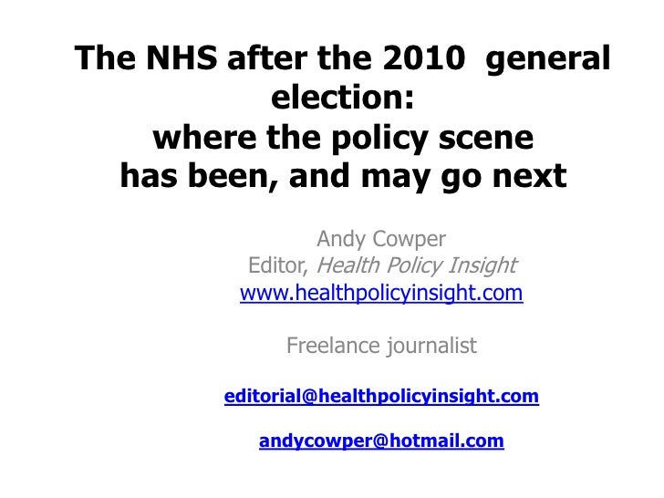 The NHS after the 2010 general           election:    where the policy scene  has been, and may go next                 An...