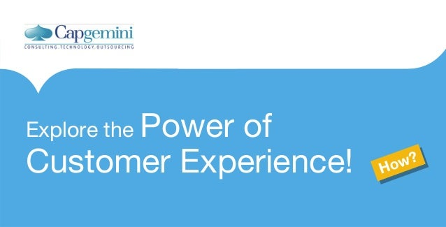 Explore the Power  of Customer Experience!  ? ow? H ow H