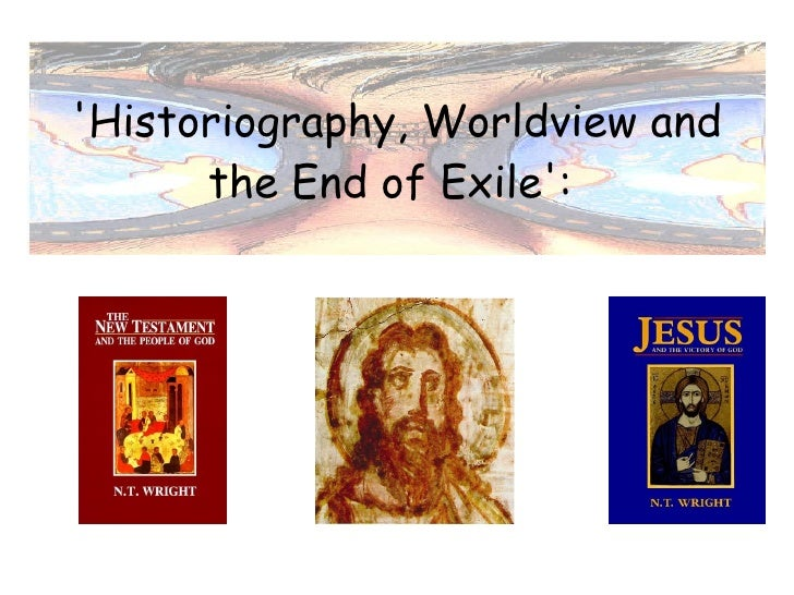 'Historiography, Worldview and the End of Exile':