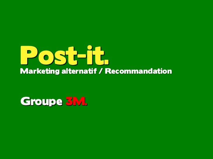 Post-it.Marketing alternatif / RecommandationGroupe 3M.