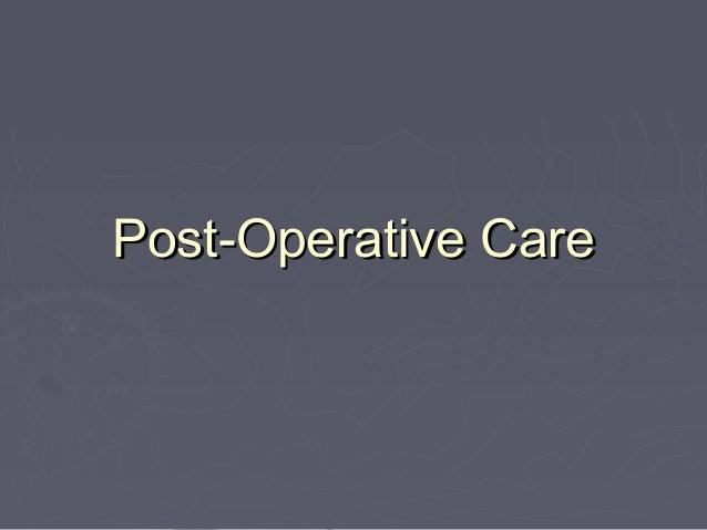 Post-Operative CarePost-Operative Care