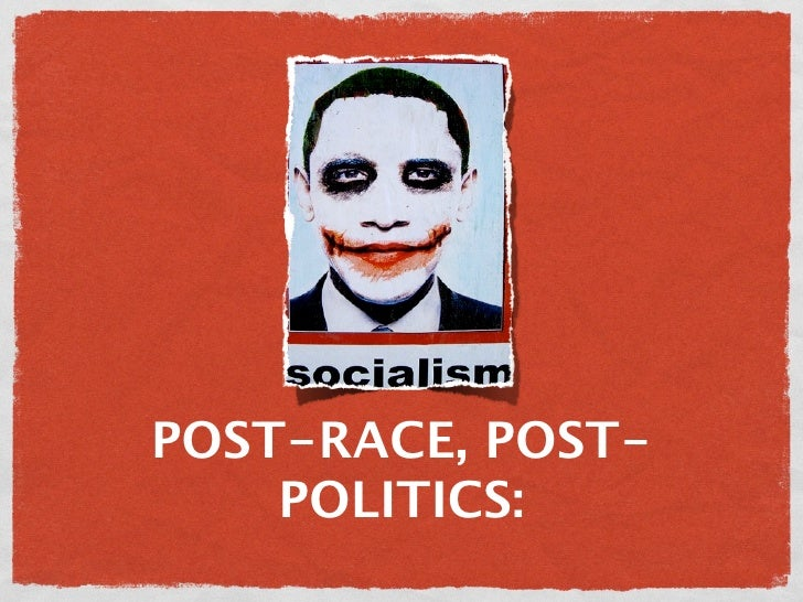Post-race, post-politics