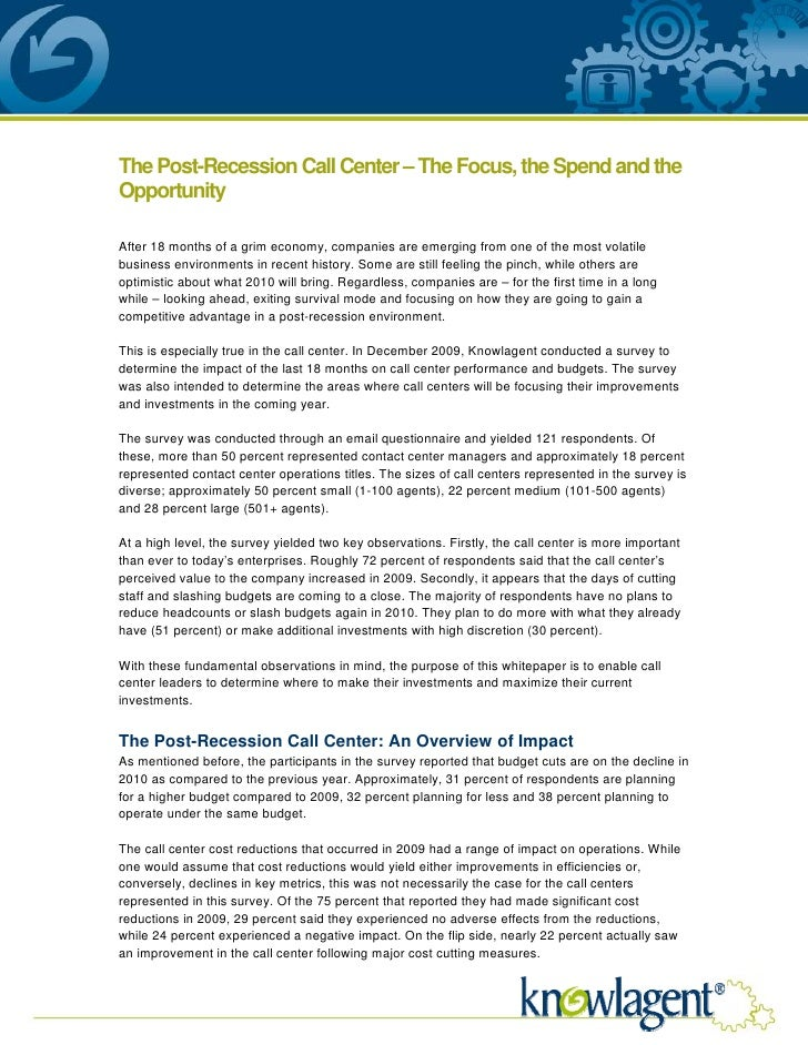 The Post-Recession Call Center – The Focus, the Spend and the Opportunity  After 18 months of a grim economy, companies ar...