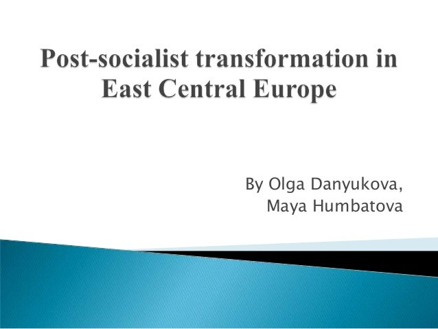 Post socialist transformation in east central europe