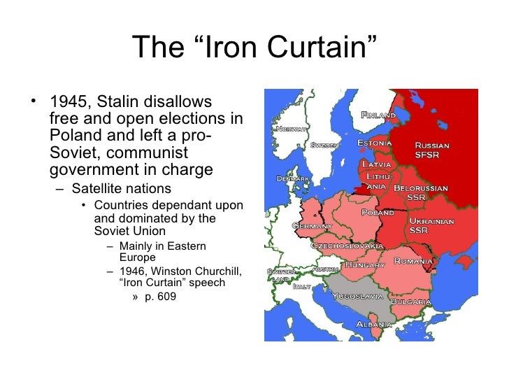 "The ""Iron Curtain"" <ul><li>1945, Stalin disallows free and open elections in Poland and left a pro-Soviet, communist gover..."