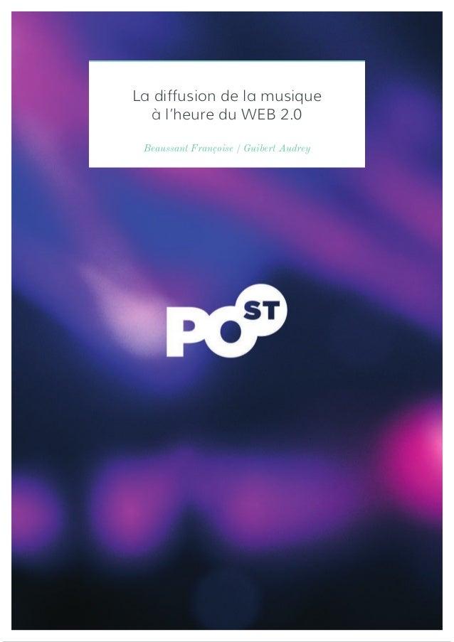 La diffusion de la musique  à l'heure du WEB 2.0 Beaussant Françoise / Guibert Audrey