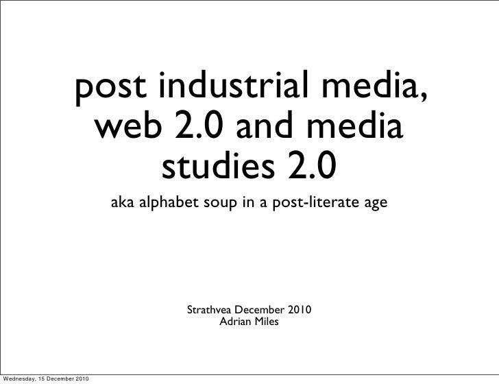 Post Industrial Media 2.0