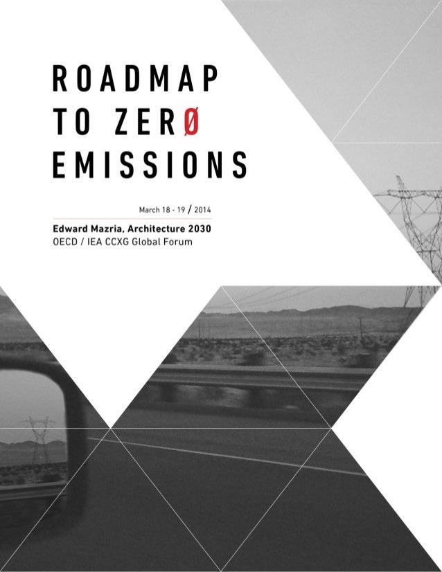 1 ROADMAP TO ZERO EMISSIONS The Built Environment in a Global Transformation to Zero Emissions EXECUTIVE SUMMARY In 2015, ...