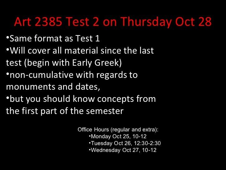 Art 2385 Test 2 on Thursday Oct 28 <ul><li>Same format as Test 1 </li></ul><ul><li>Will cover all material since the last ...