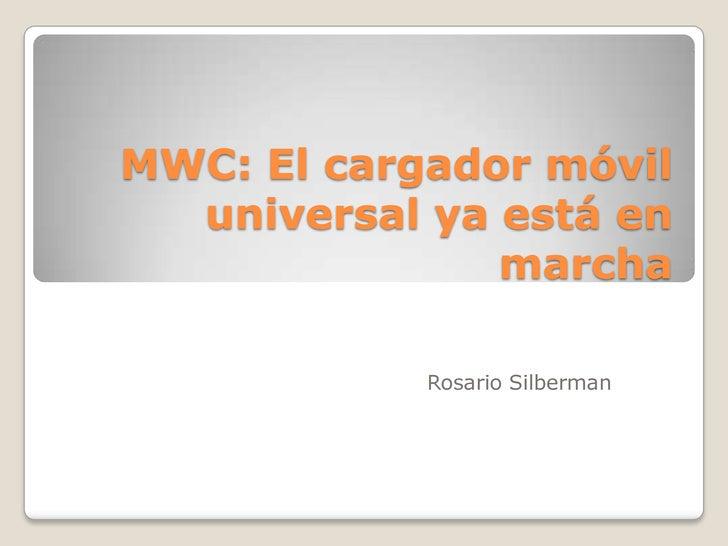 MWC: El cargador móvil universal ya está en marcha<br />Rosario Silberman<br />