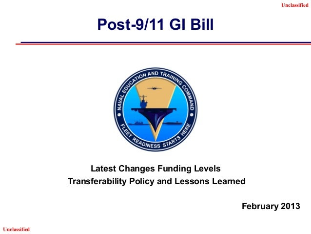 Unclassified                     Post-9/11 GI Bill                    Latest Changes Funding Levels               Transfer...