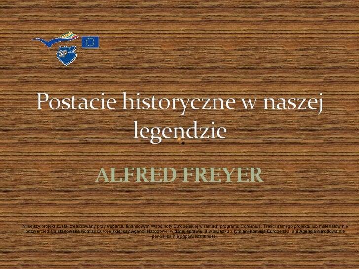 Postacie Historycznealfred Freyer 1211930601034068 9.Pptcopyyyy