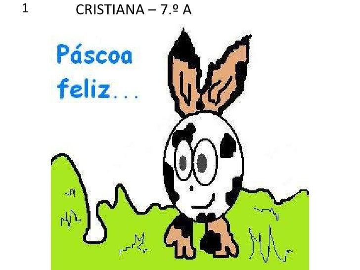 CRISTIANA – 7.º A<br />1<br />