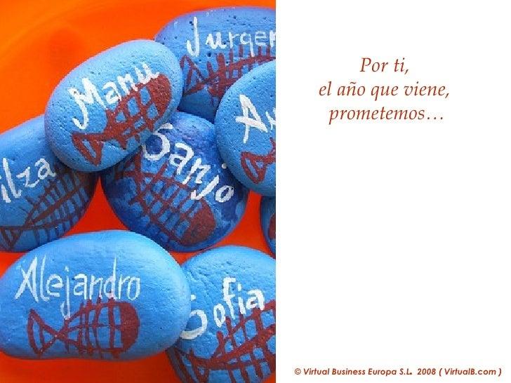 Por ti,  el año que viene,  prometemos…