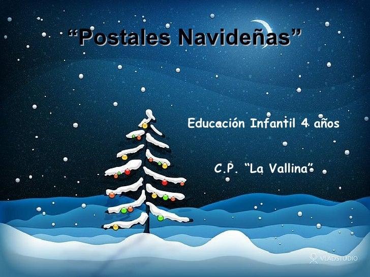 """"""" Postales Navideñas"""" Educación Infantil 4 años C.P. """"La Vallina"""""""