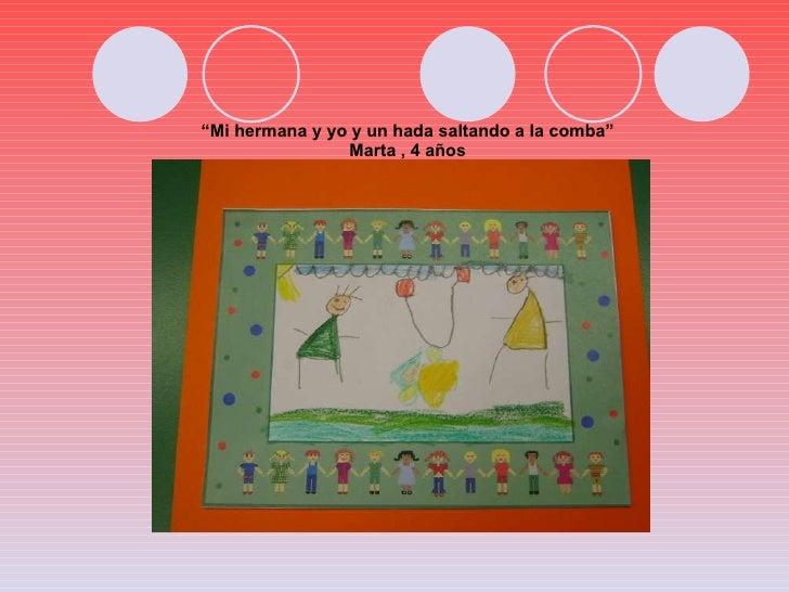 """"""" Mi hermana y yo y un hada saltando a la comba"""" Marta , 4 años"""