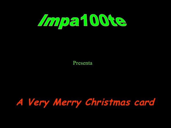 Impa100te Presenta A Very Merry Christmas card