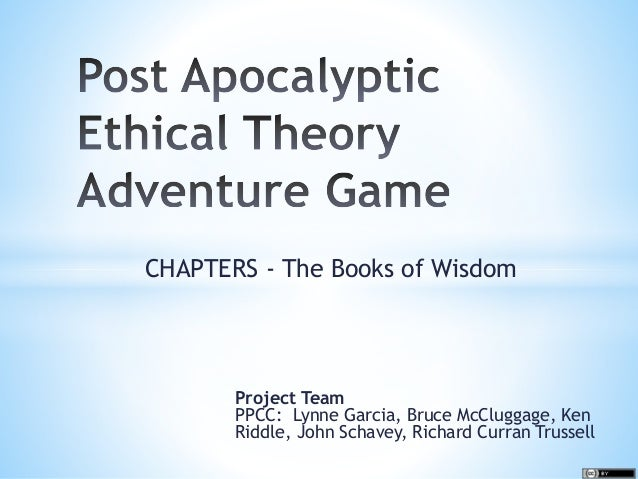CHAPTERS - The Books of Wisdom Project Team PPCC: Lynne Garcia, Bruce McCluggage, Ken Riddle, John Schavey, Richard Curran...