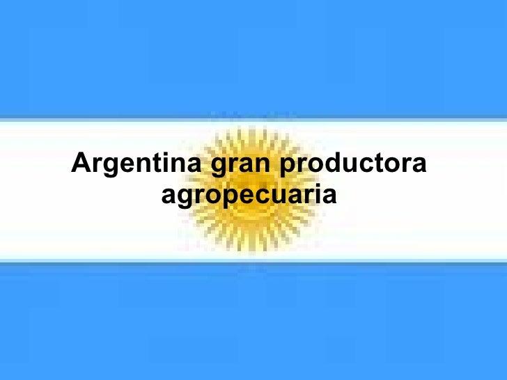 Produccion Agricola en Argentina y el conflicto del campo