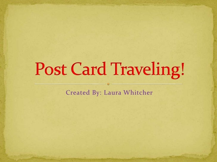 Post card traveling!