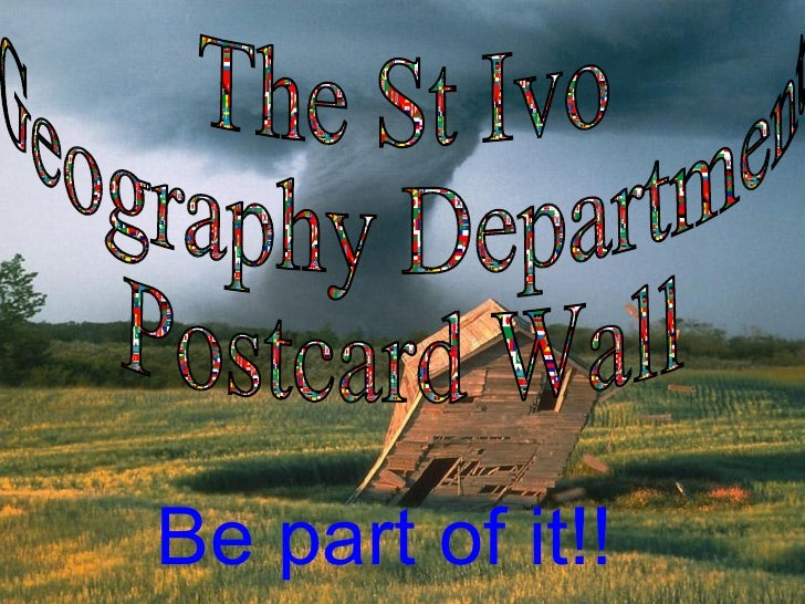 The St Ivo  Geography Department Postcard Wall Be part of it!!