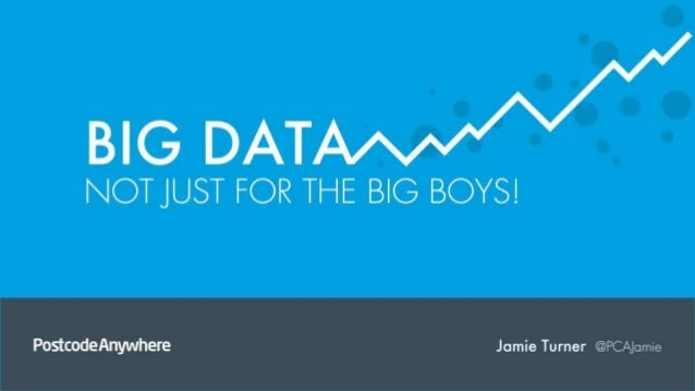 Big data - not just for the big boys, PostcodeAnywhere