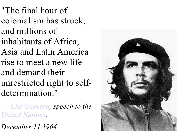 """The final hour of colonialism has struck, and millions of inhabitants of Africa, Asia and Latin America rise to meet..."