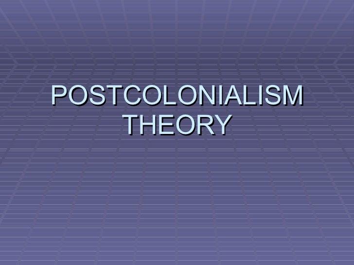 POSTCOLONIALISM THEORY