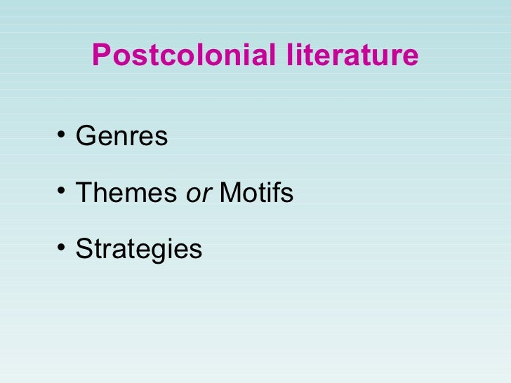 postcolonial literature uncovering western myths I declare that the impact of western colonial education on zimbabwe's traditional and postcolonial educational system(s) is my own work and all the sources i have used or quoted have been indicated and acknowledged by means of complete references.