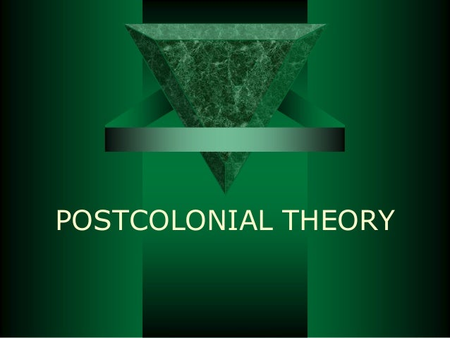 POSTCOLONIAL THEORY