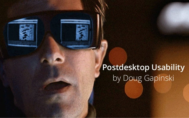 Postdesktop Usability by Doug Gapinski