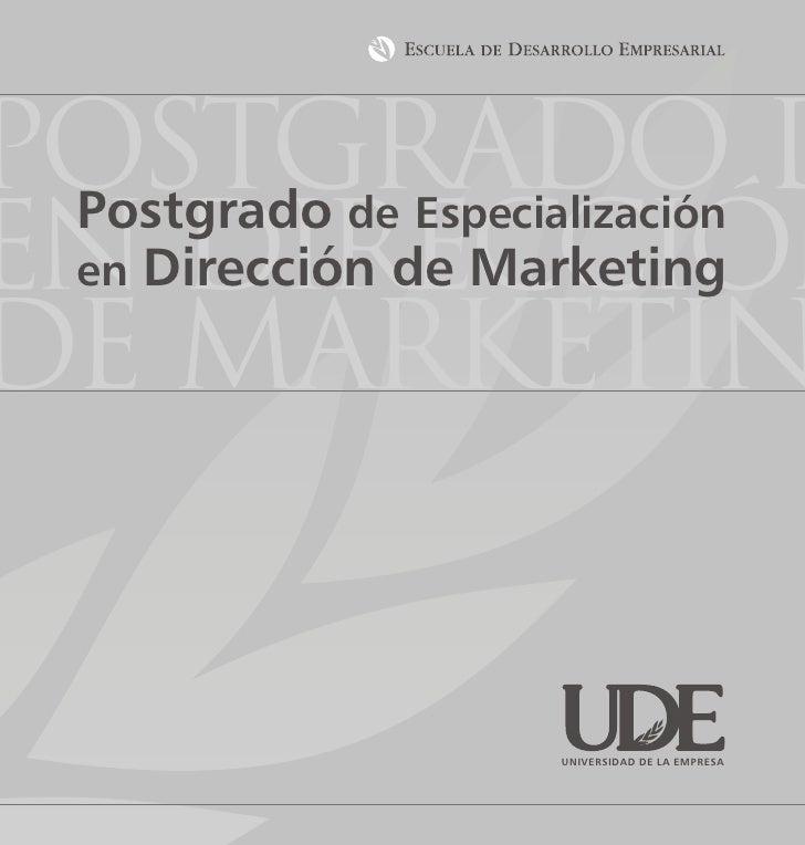 Postgrado d  Postgrado          de Especialización enDirección de Marketing   en DIRECCIÓN DE MARKETIN                    ...
