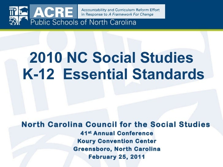 2010 NC Social Studies  K-12  Essential Standards North Carolina Council for the Social Studies   41 st  Annual Conference...