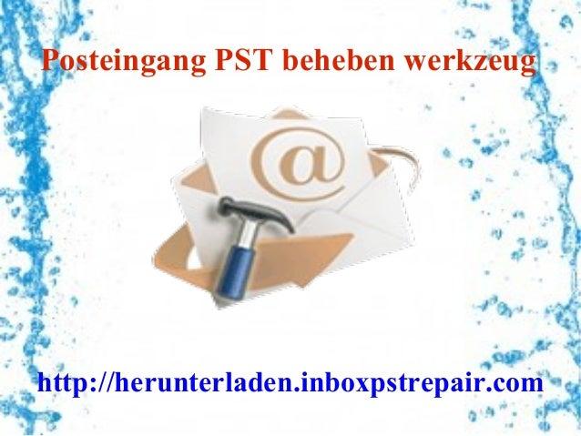 Posteingang PST beheben werkzeughttp://herunterladen.inboxpstrepair.com