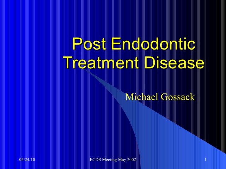 Post Endodontic Treatment Disease Michael Gossack