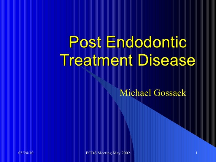 Post Endodontic Treatment Disease Michael Gossack