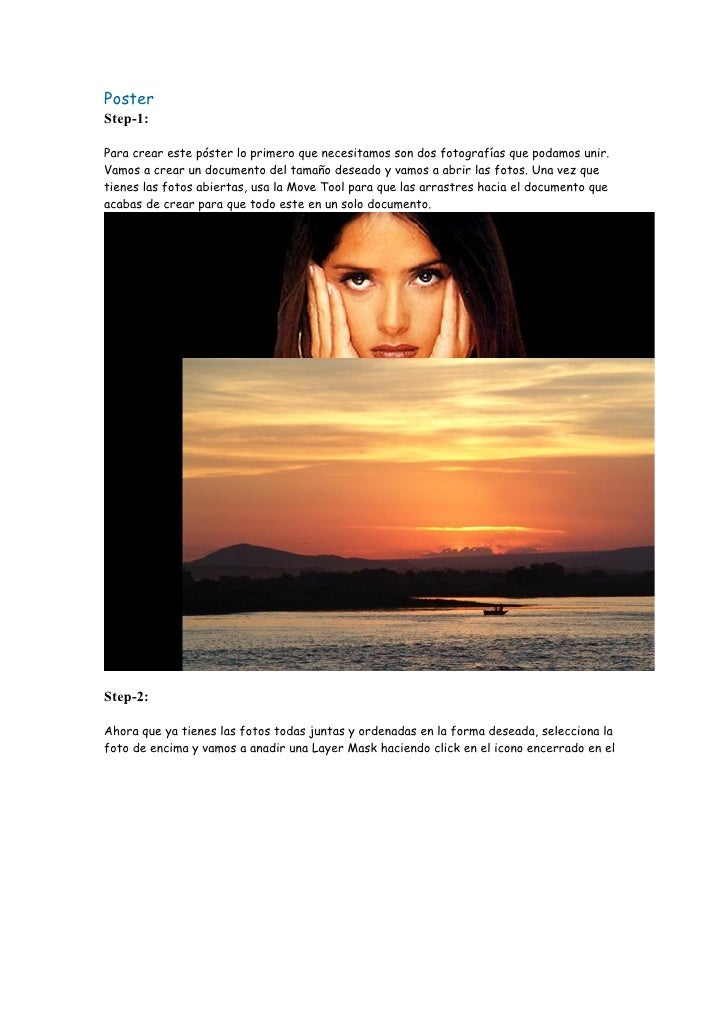 Poster Step-1:  Para crear este póster lo primero que necesitamos son dos fotografías que podamos unir. Vamos a crear un d...