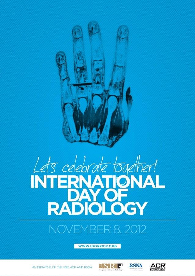 Let's celebrate together!International    Da of      y  Radiology          NOVEMBER 8, 2012                             ww...