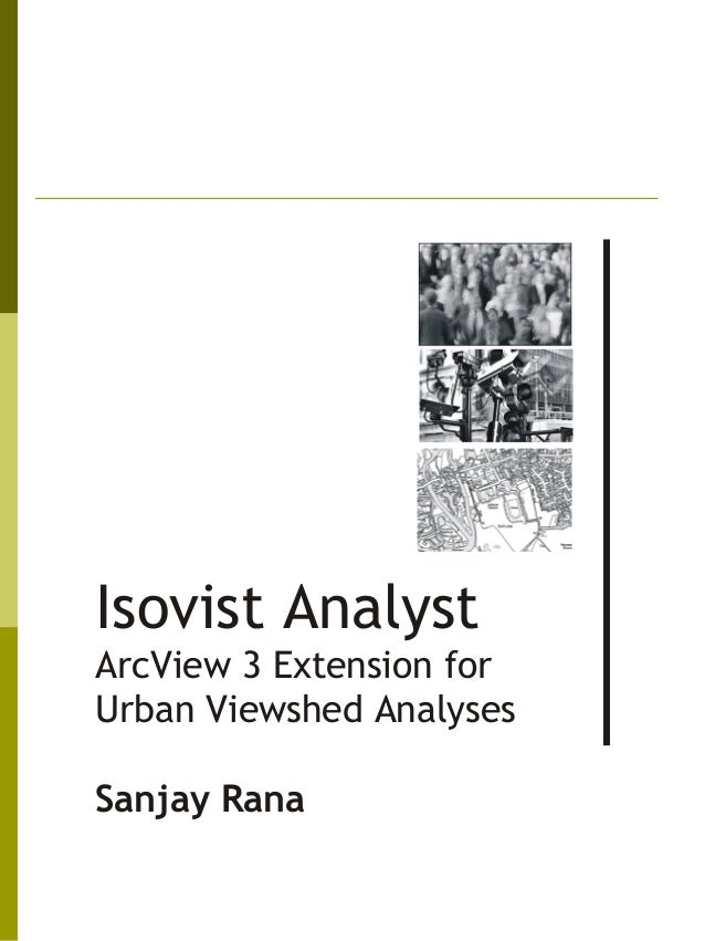 Isovist Analyst Extension for ESRI ArcView/ArcMap