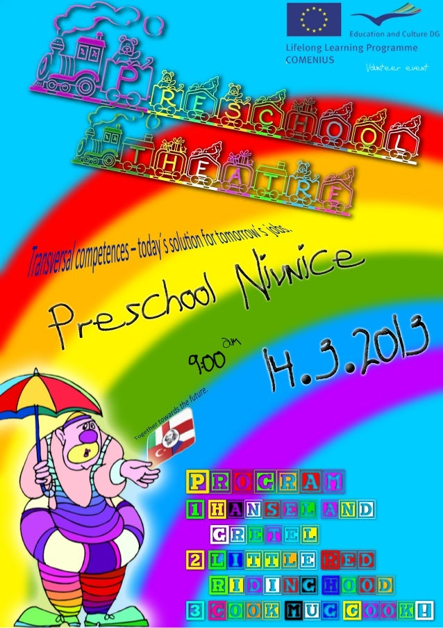Program 1Hanseland Gretel 2LittleRed RidingHood 3Cook,Mug,Cook! P reschoolT heatre Volunteerevent PreschoolNivnice 14.3.20...