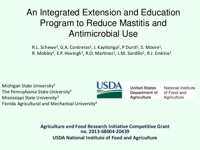 An Integrated Extension and Education Program to Reduce Mastitis and Antimicrobial Use Agriculture and Food Research Initi...