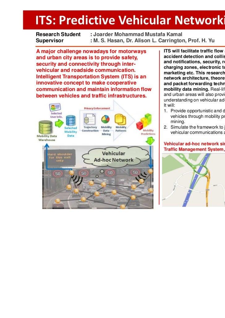 ITS: Predictive Vehicular NetworkingResearch Student     : Joarder Mohammad Mustafa KamalSupervisor           : M. S. Hasa...