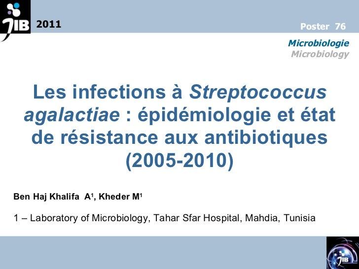 Les infections à  Streptococcus agalactiae : épidémiologie et état de résistance aux antibiotiques (2005-2010) Ben Haj Kh...
