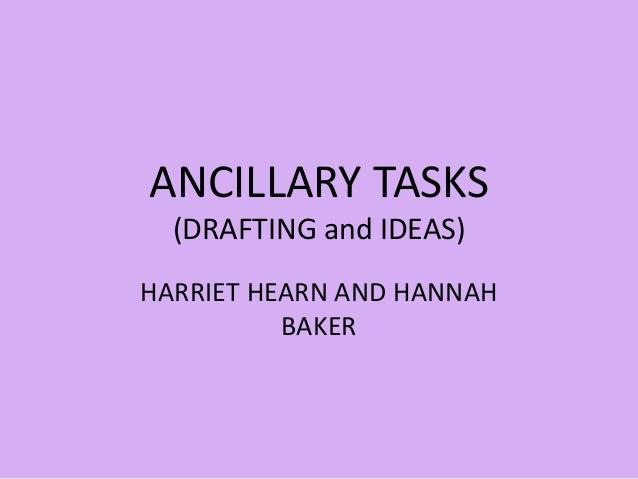 HARRIET HEARN AND HANNAH BAKER ANCILLARY TASKS (DRAFTING and IDEAS)