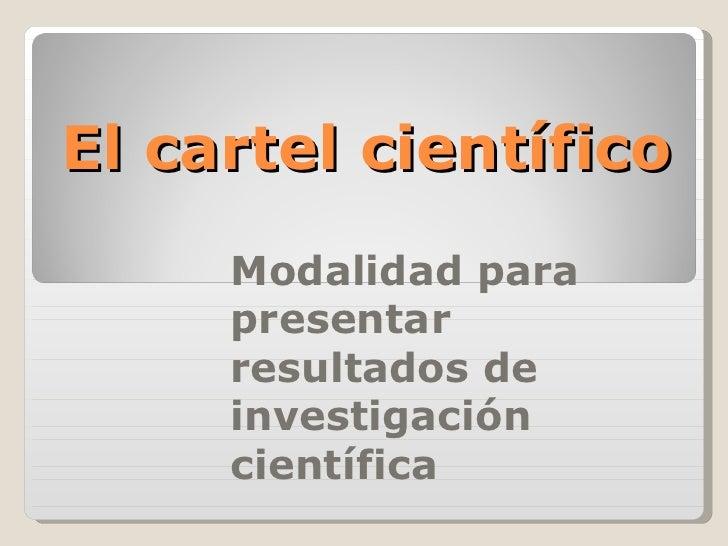 El cartel científico Modalidad para presentar resultados de investigación científica