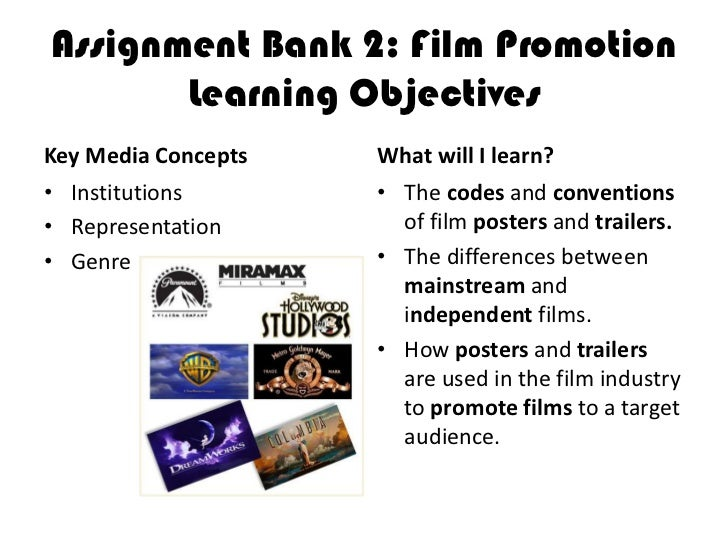 Assignment Bank 2: Film Promotion       Learning ObjectivesKey Media Concepts   What will I learn?• Institutions       • T...
