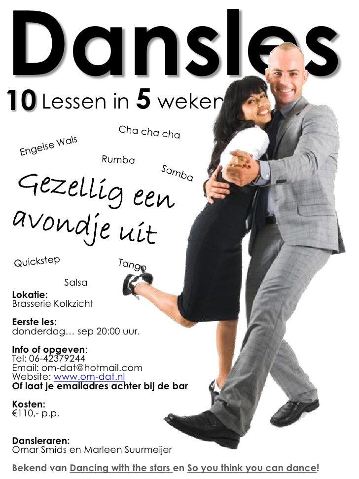Dansles10 Lessen in 5 weken              SalsaLokatie:Brasserie KolkzichtEerste les:donderdag… sep 20:00 uur.Info of opgev...