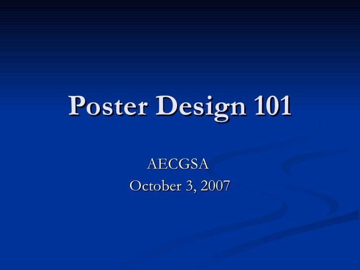 Poster Design 101 AECGSA  October 3, 2007